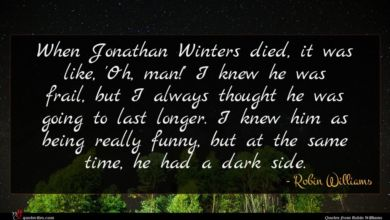 Photo of Robin Williams quote : When Jonathan Winters died …