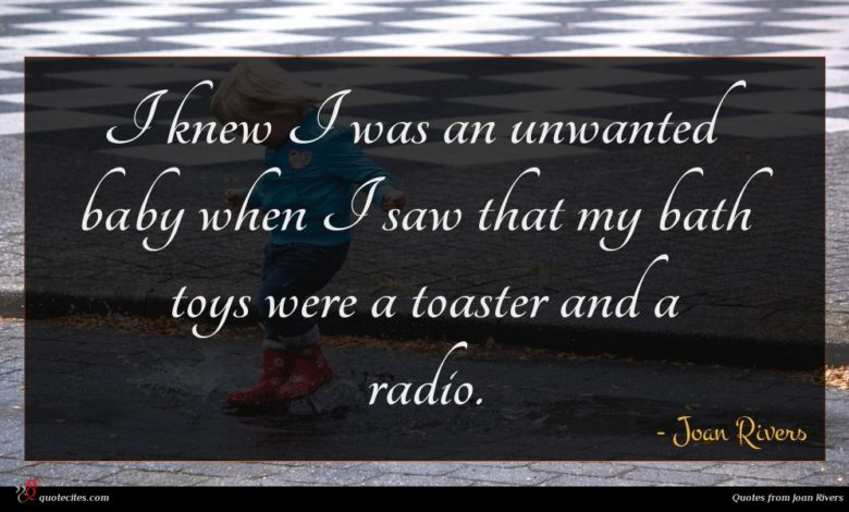 Photo of Joan Rivers quote : I knew I was …