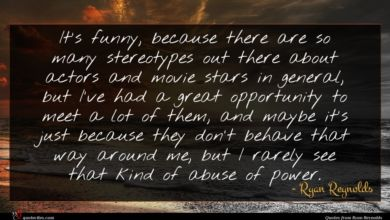 Photo of Ryan Reynolds quote : It's funny because there …