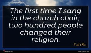 Fred Allen quote : The first time I ...