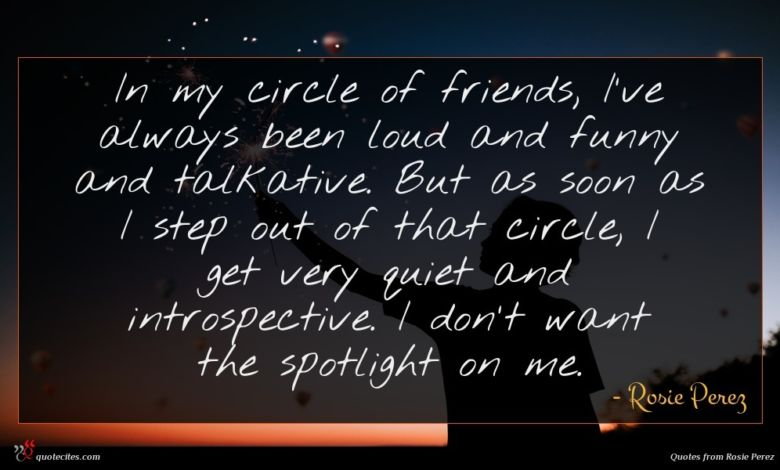 Photo of Rosie Perez quote : In my circle of …