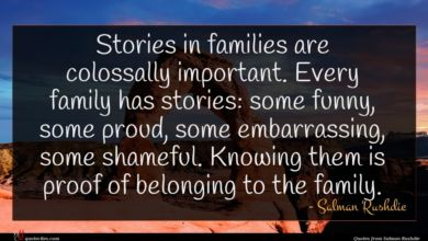 Photo of Salman Rushdie quote : Stories in families are …