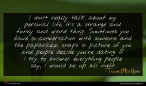Tracee Ellis Ross quote : I don't really talk ...