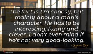 Agyness Deyn quote : The fact is I'm ...