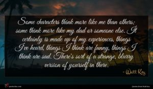 Watt Key quote : Some characters think more ...