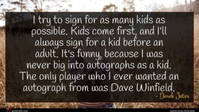 Photo of Derek Jeter quote : I try to sign …