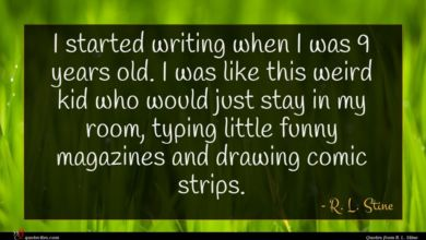 Photo of R. L. Stine quote : I started writing when …