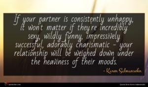 Karen Salmansohn quote : If your partner is ...