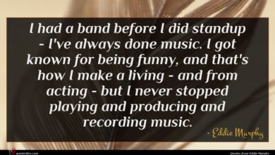 Photo of Eddie Murphy quote : I had a band …