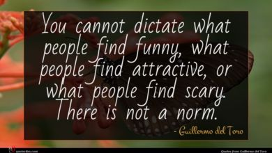 Photo of Guillermo del Toro quote : You cannot dictate what …