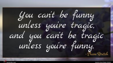 Photo of Elaine Stritch quote : You can't be funny …