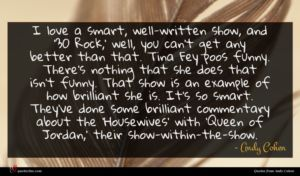 Andy Cohen quote : I love a smart ...