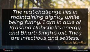 Amruta Khanvilkar quote : The real challenge lies ...