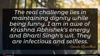 Photo of Amruta Khanvilkar quote : The real challenge lies …
