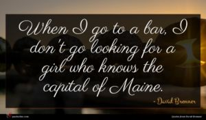 David Brenner quote : When I go to ...