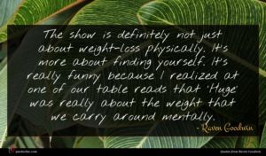 Raven Goodwin quote : The show is definitely ...