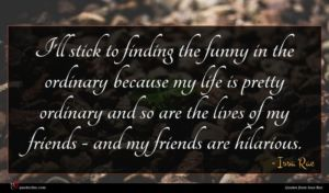 Issa Rae quote : I'll stick to finding ...