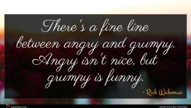 Photo of Rick Wakeman quote : There's a fine line …