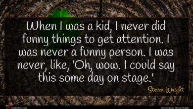 Photo of Steven Wright quote : When I was a …