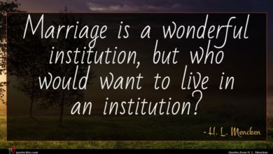 Photo of H. L. Mencken quote : Marriage is a wonderful …