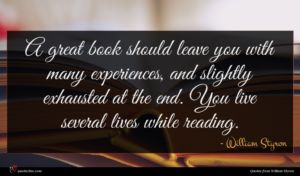 William Styron quote : A great book should ...