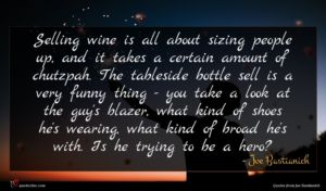 Joe Bastianich quote : Selling wine is all ...