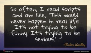 Shailene Woodley quote : So often I read ...