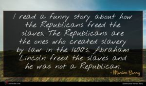 Marion Barry quote : I read a funny ...