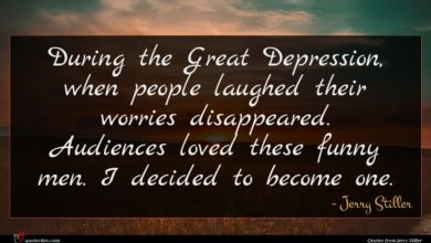 Photo of Jerry Stiller quote : During the Great Depression …