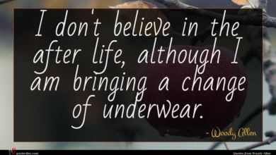 Photo of Woody Allen quote : I don't believe in …