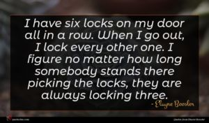 Elayne Boosler quote : I have six locks ...