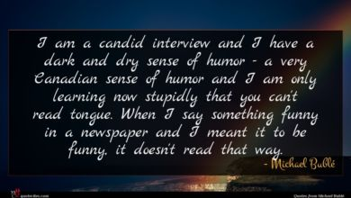 Photo of Michael Bublé quote : I am a candid …