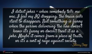 Johnny Depp quote : I detest jokes - ...