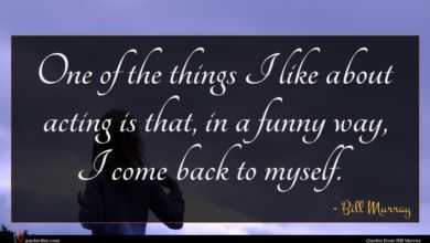 Photo of Bill Murray quote : One of the things …