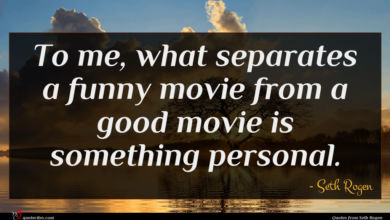 Photo of Seth Rogen quote : To me what separates …
