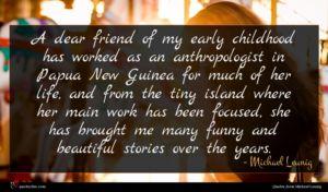 Michael Leunig quote : A dear friend of ...