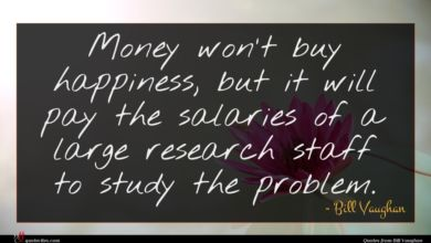Photo of Bill Vaughan quote : Money won't buy happiness …