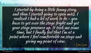 Loni Love quote : I started by doing ...