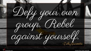 Photo of Cathy Guisewite quote : Defy your own group …
