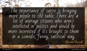 Bassem Youssef quote : The importance of satire ...