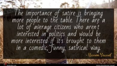 Photo of Bassem Youssef quote : The importance of satire …