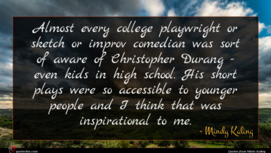 Photo of Mindy Kaling quote : Almost every college playwright …