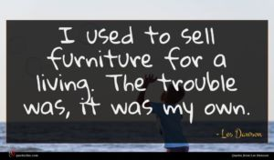 Les Dawson quote : I used to sell ...