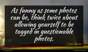 Lewis Howes quote : As funny as some ...