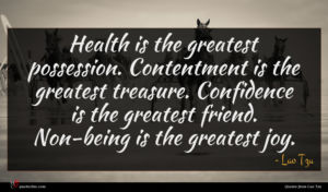 Lao Tzu quote : Health is the greatest ...