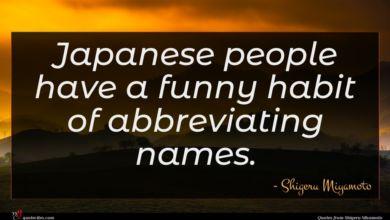 Photo of Shigeru Miyamoto quote : Japanese people have a …