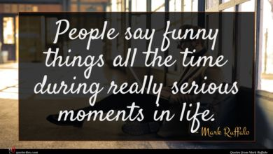 Photo of Mark Ruffalo quote : People say funny things …
