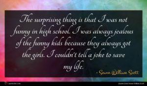 Seann William Scott quote : The surprising thing is ...