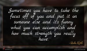 Hoda Kotb quote : Sometimes you have to ...