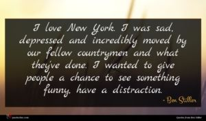 Ben Stiller quote : I love New York ...
